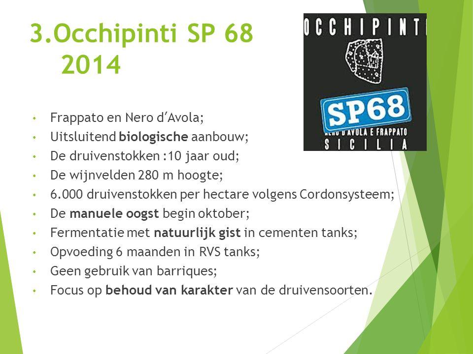 3.Occhipinti SP 68 2014 Frappato en Nero d'Avola;