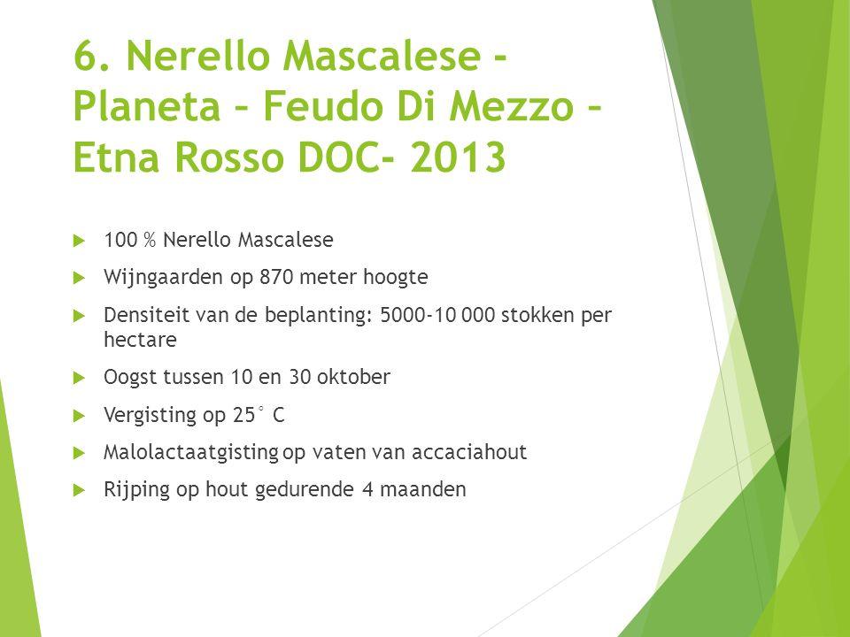 6. Nerello Mascalese - Planeta – Feudo Di Mezzo –Etna Rosso DOC- 2013