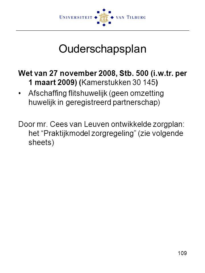 Ouderschapsplan Wet van 27 november 2008, Stb. 500 (i.w.tr. per 1 maart 2009) (Kamerstukken 30 145)