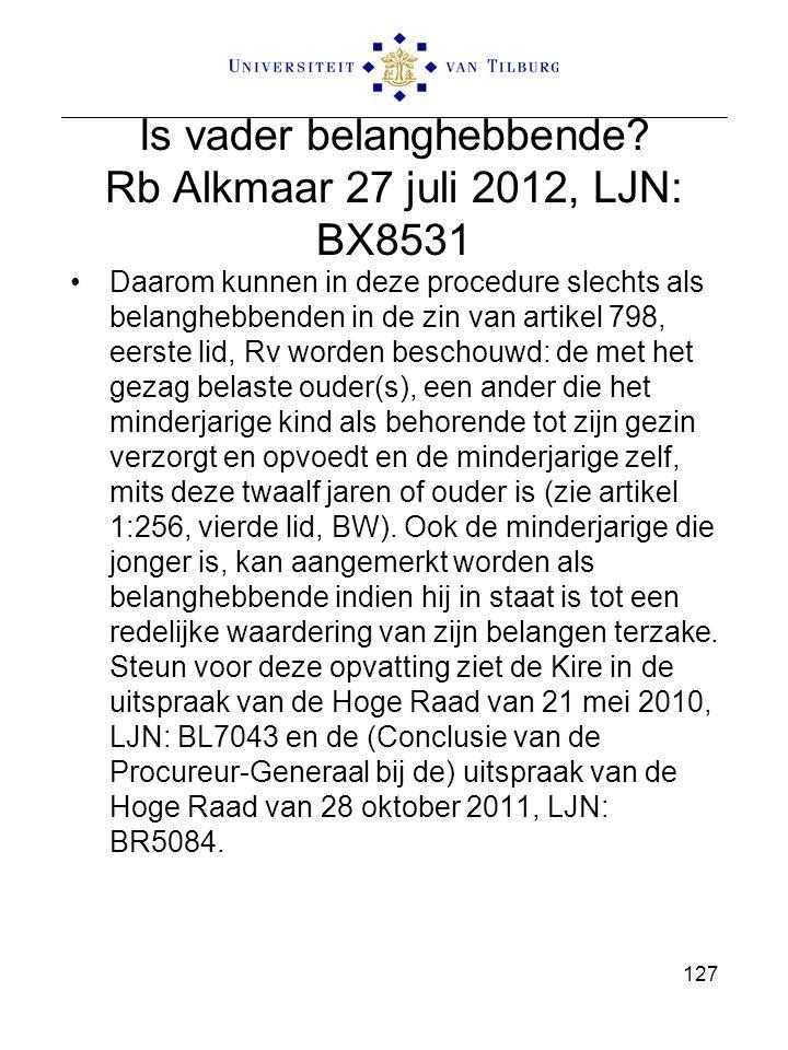 Is vader belanghebbende Rb Alkmaar 27 juli 2012, LJN: BX8531