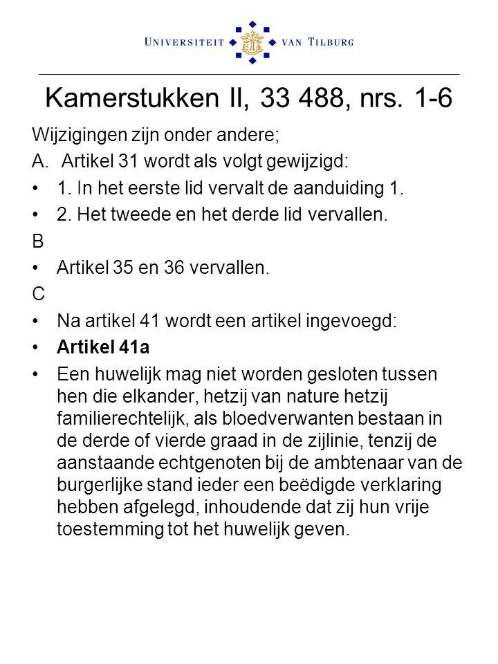 Kamerstukken II, 33 488, nrs. 1-6 Wijzigingen zijn onder andere;