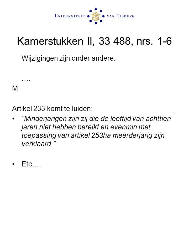 Kamerstukken II, 33 488, nrs. 1-6 Wijzigingen zijn onder andere: …. M