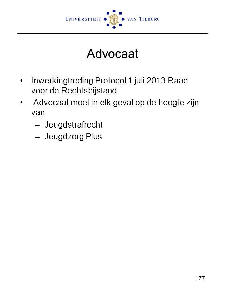 Advocaat Inwerkingtreding Protocol 1 juli 2013 Raad voor de Rechtsbijstand. Advocaat moet in elk geval op de hoogte zijn van.