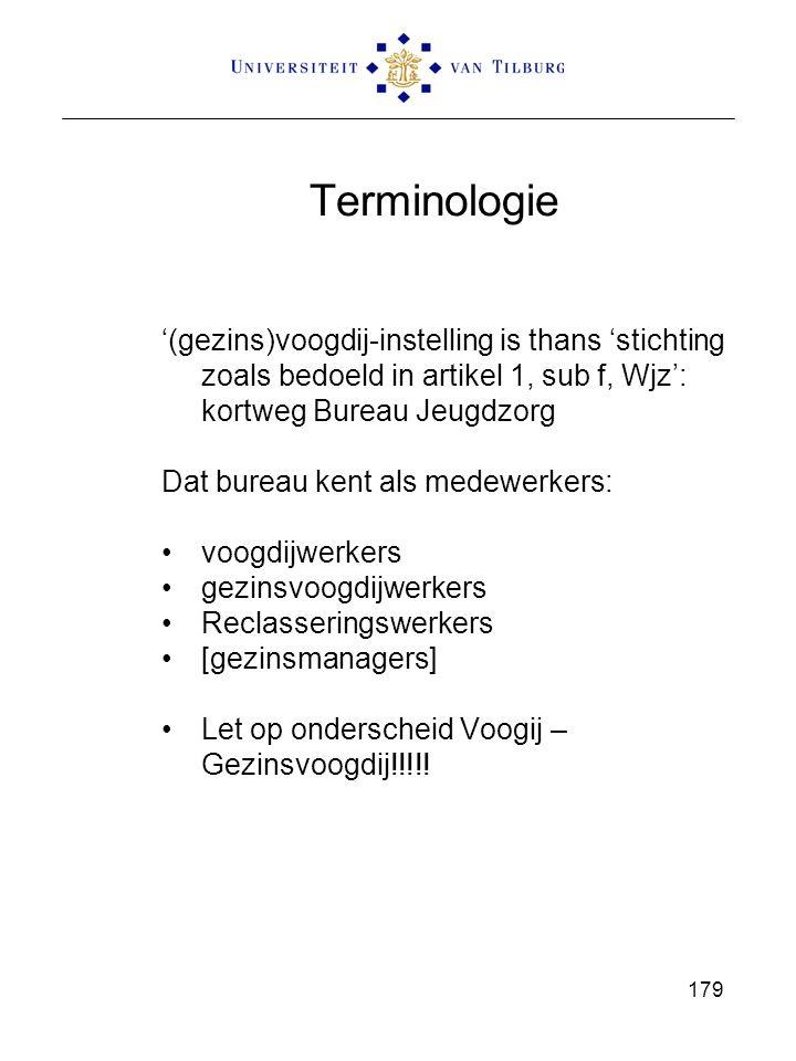 Terminologie '(gezins)voogdij-instelling is thans 'stichting zoals bedoeld in artikel 1, sub f, Wjz': kortweg Bureau Jeugdzorg.