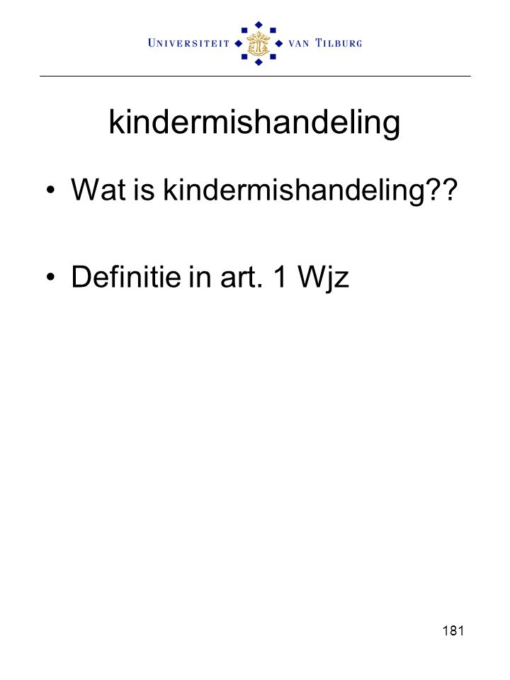 kindermishandeling Wat is kindermishandeling Definitie in art. 1 Wjz