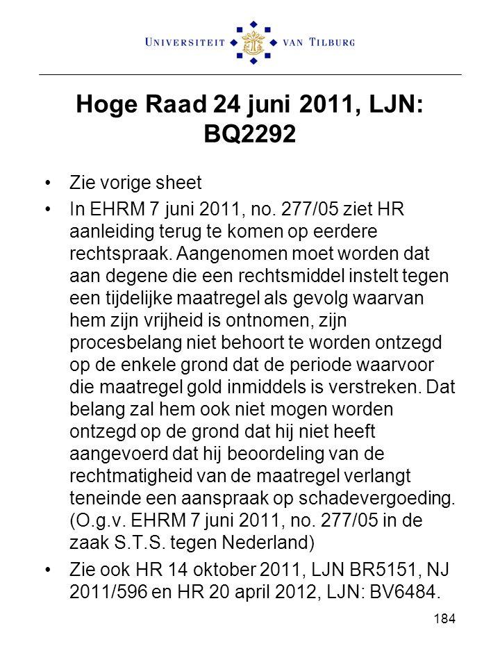 Hoge Raad 24 juni 2011, LJN: BQ2292 Zie vorige sheet