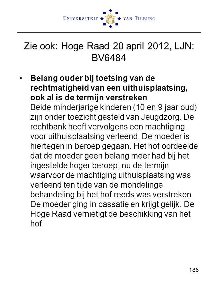 Zie ook: Hoge Raad 20 april 2012, LJN: BV6484
