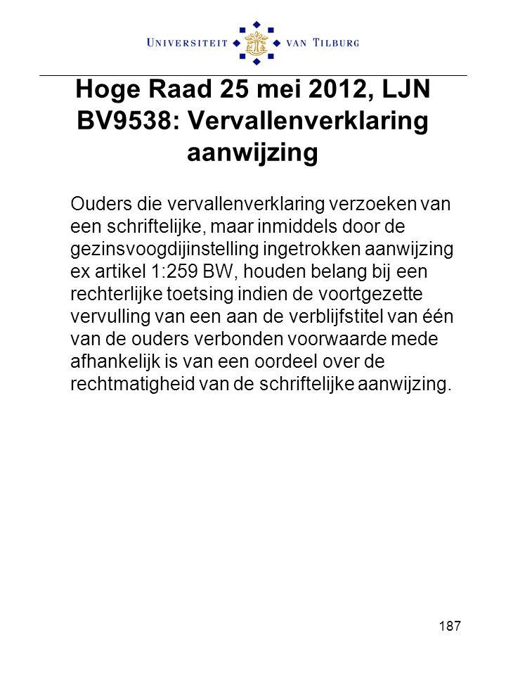 Hoge Raad 25 mei 2012, LJN BV9538: Vervallenverklaring aanwijzing