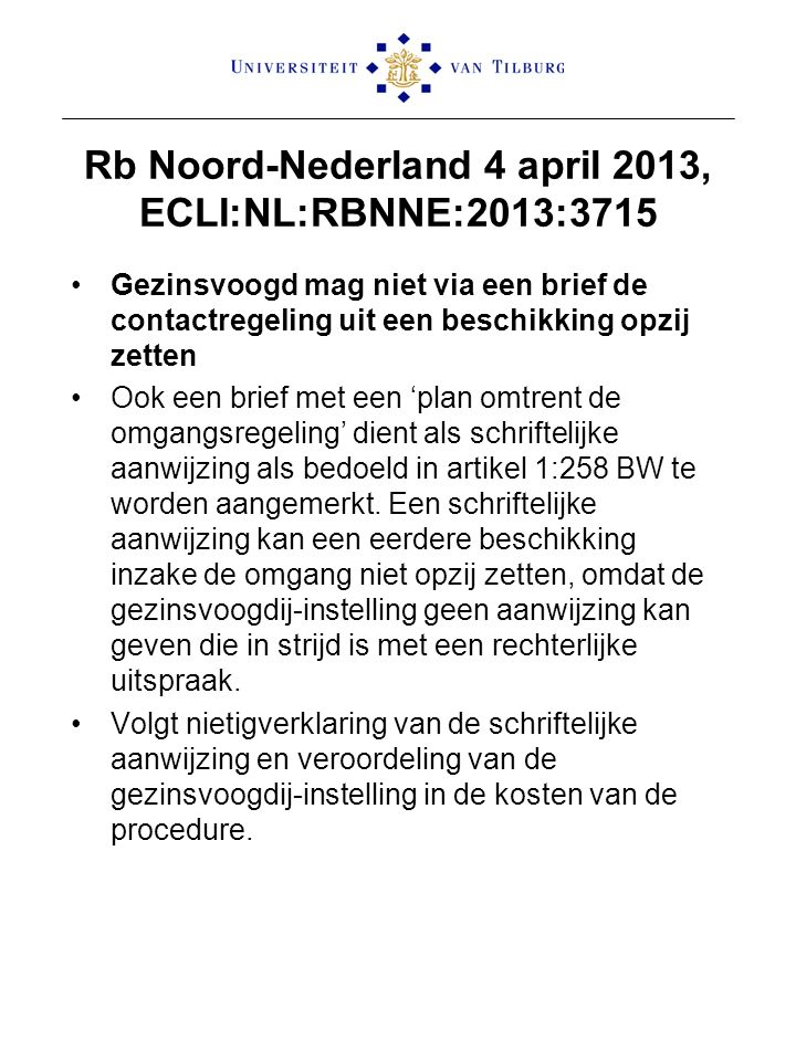 Rb Noord-Nederland 4 april 2013, ECLI:NL:RBNNE:2013:3715