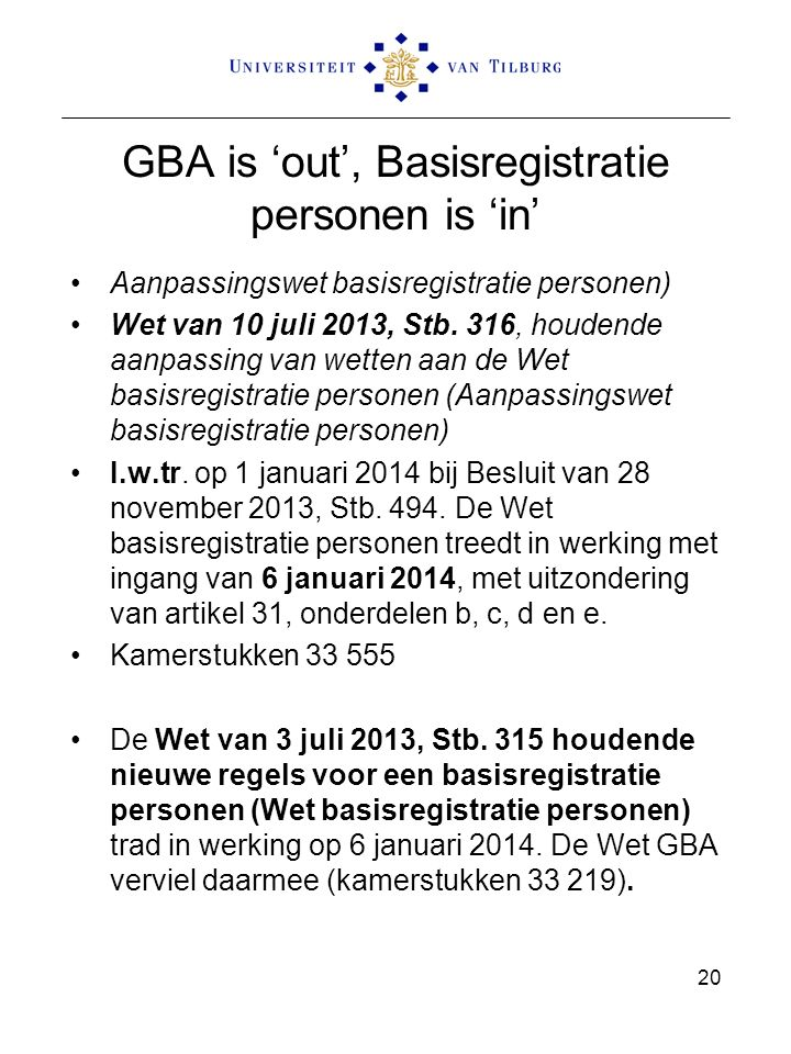 GBA is 'out', Basisregistratie personen is 'in'