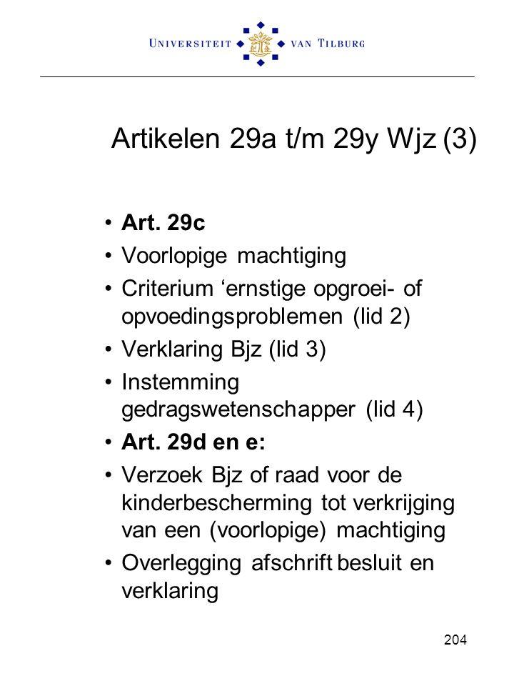 Artikelen 29a t/m 29y Wjz (3) Art. 29c Voorlopige machtiging