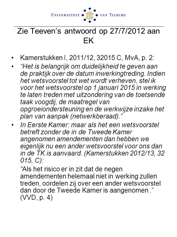 Zie Teeven's antwoord op 27/7/2012 aan EK