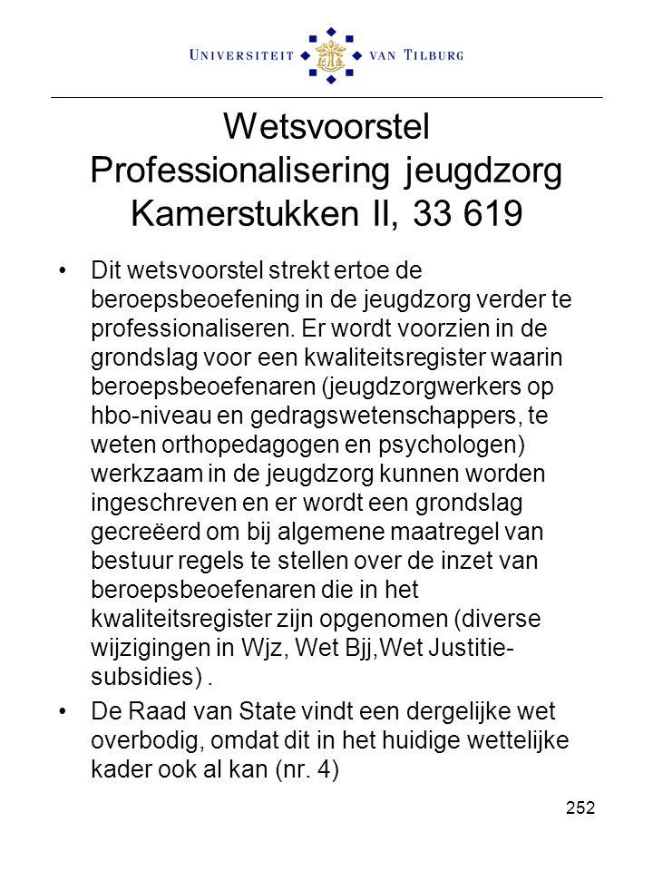 Wetsvoorstel Professionalisering jeugdzorg Kamerstukken II, 33 619