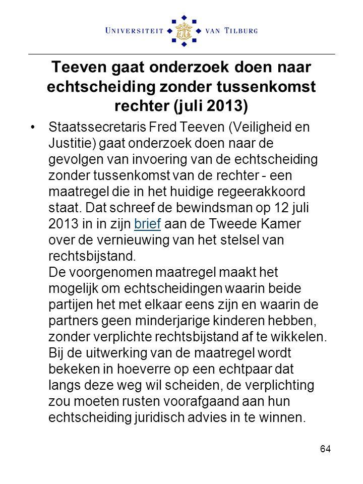 Teeven gaat onderzoek doen naar echtscheiding zonder tussenkomst rechter (juli 2013)