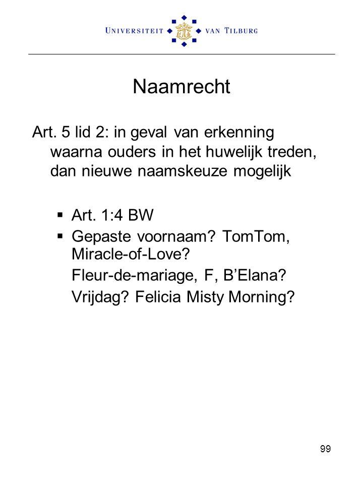 Naamrecht Art. 5 lid 2: in geval van erkenning waarna ouders in het huwelijk treden, dan nieuwe naamskeuze mogelijk.