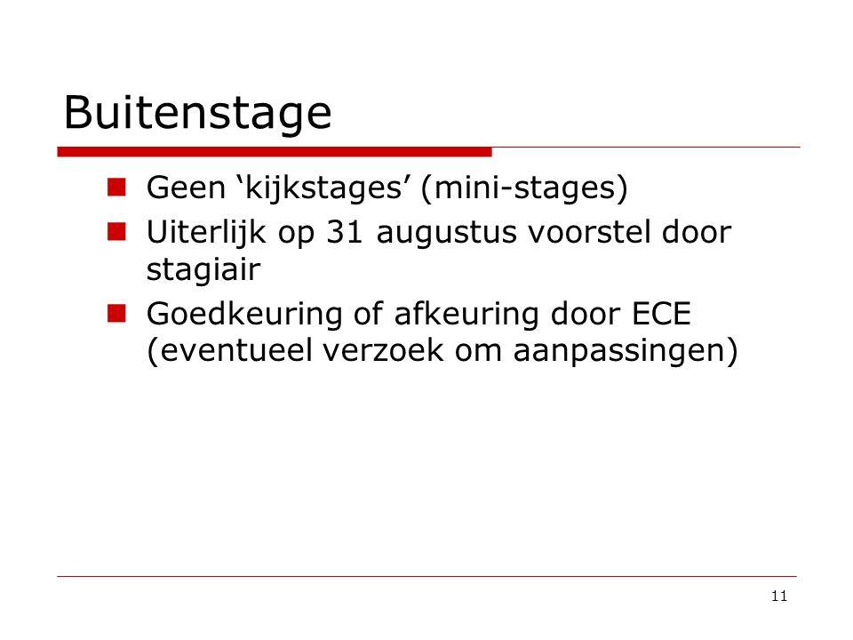 Buitenstage Geen 'kijkstages' (mini-stages)