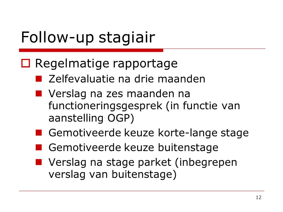 Follow-up stagiair Regelmatige rapportage