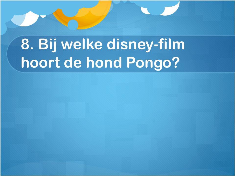 8. Bij welke disney-film hoort de hond Pongo