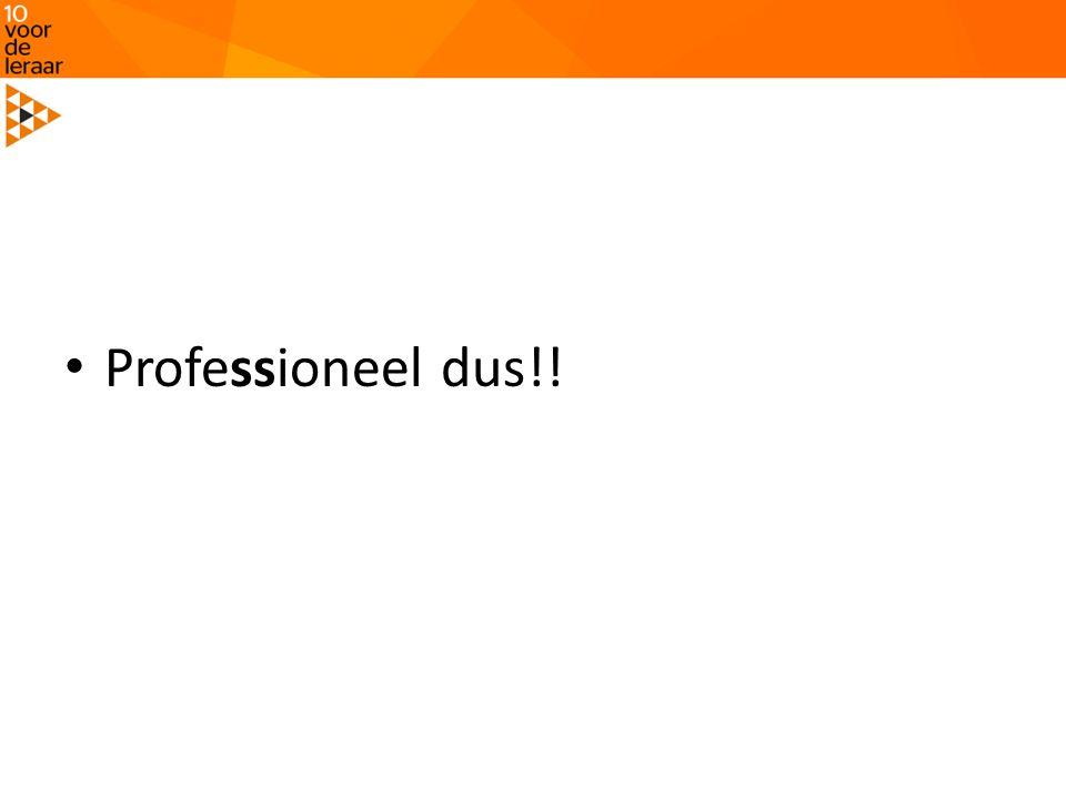 Professioneel dus!!