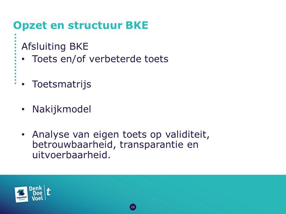 Opzet en structuur BKE Afsluiting BKE Toets en/of verbeterde toets