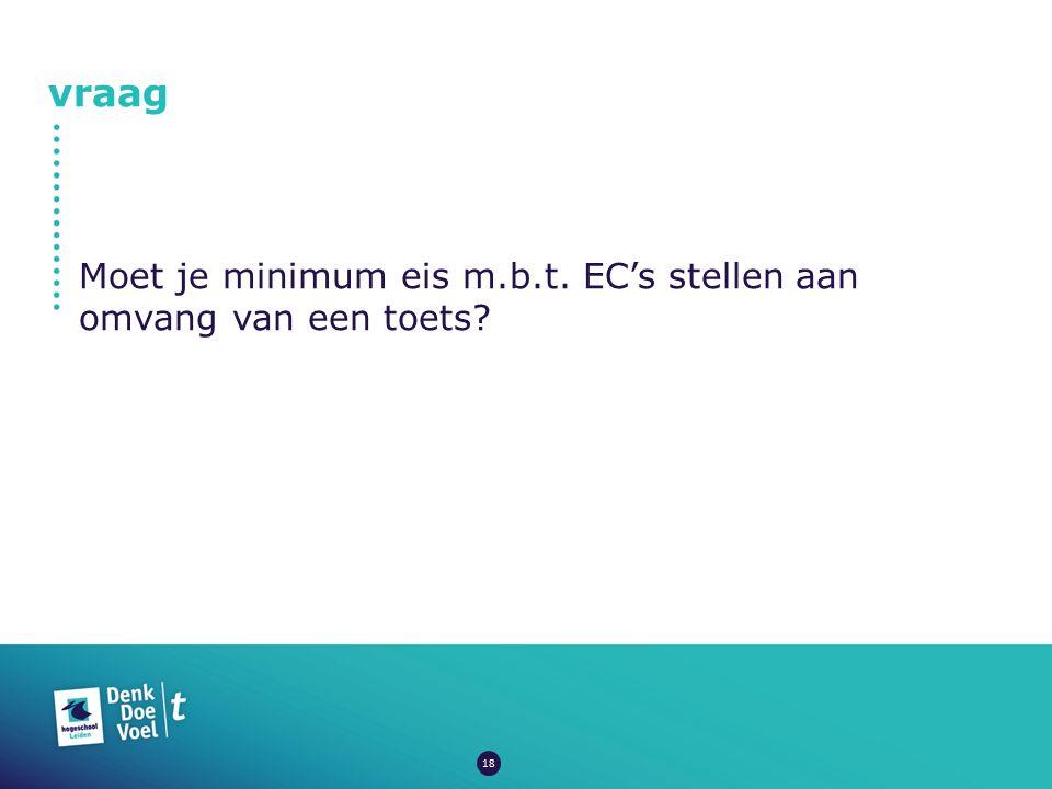 vraag Moet je minimum eis m.b.t. EC's stellen aan omvang van een toets