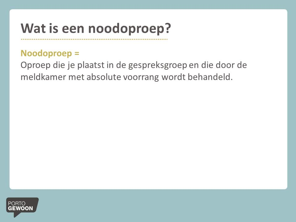 Wat is een noodoproep Noodoproep =