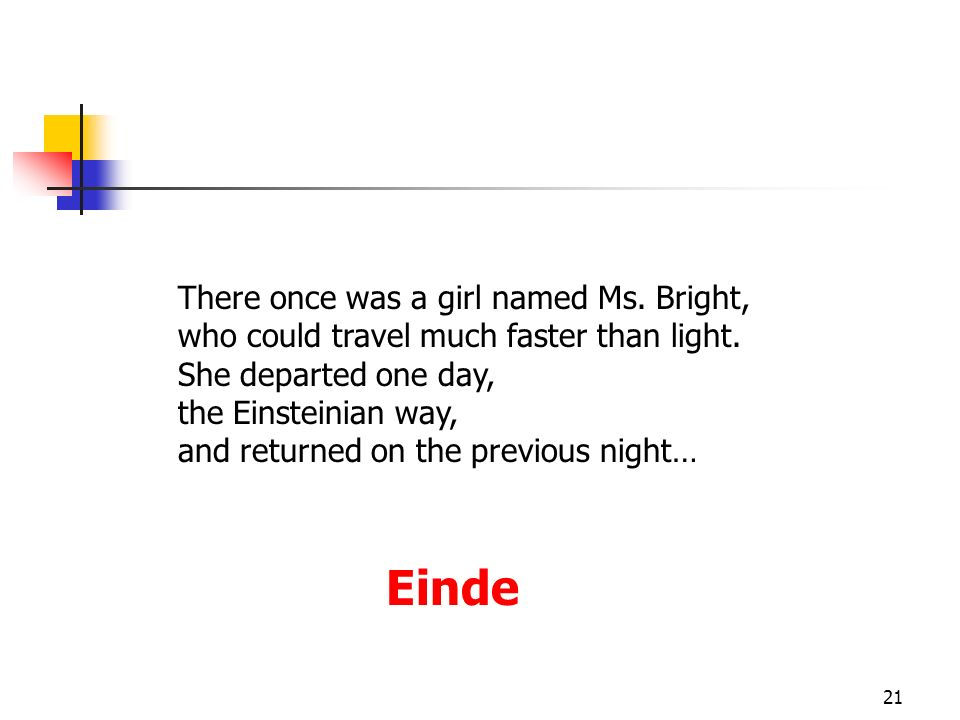 Einde There once was a girl named Ms. Bright,