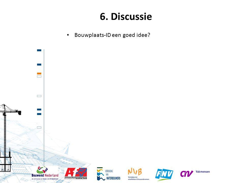 6. Discussie Bouwplaats-ID een goed idee