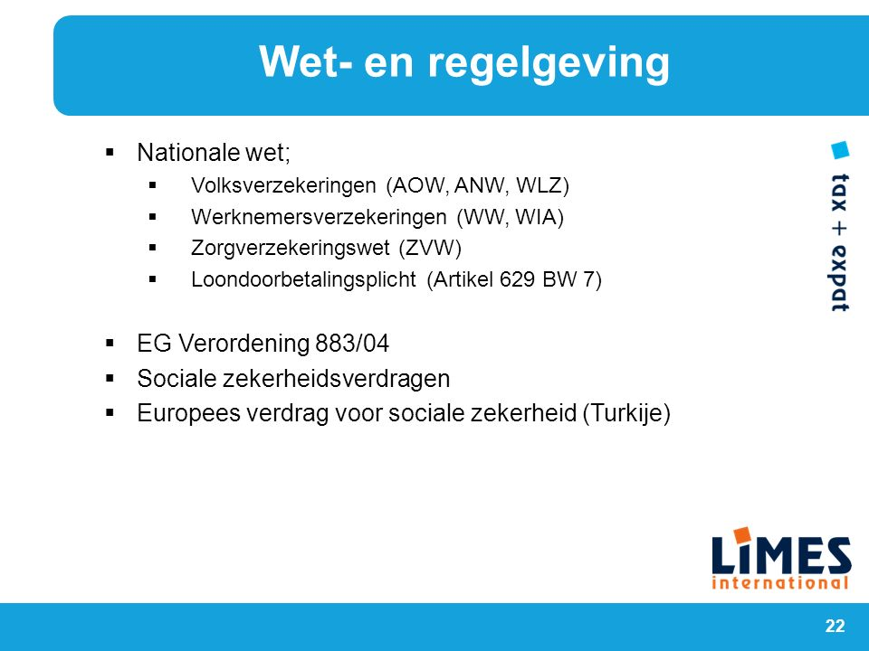 Wet- en regelgeving Nationale wet; EG Verordening 883/04