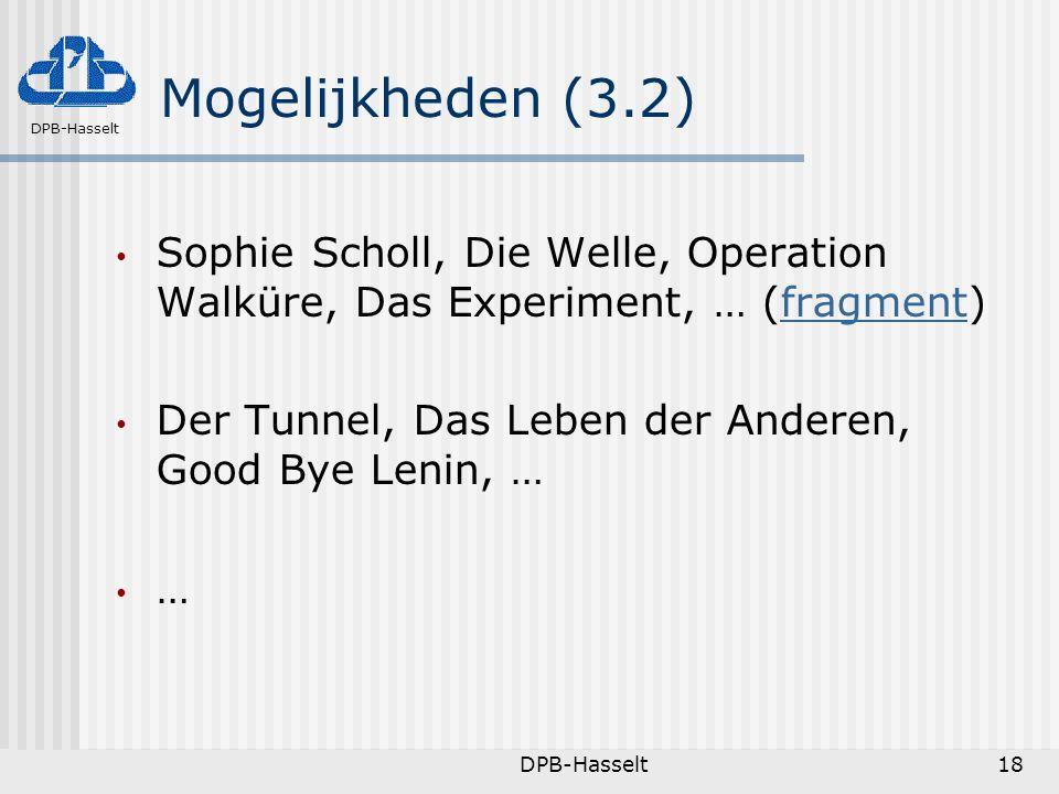 Mogelijkheden (3.2) Sophie Scholl, Die Welle, Operation Walküre, Das Experiment, … (fragment) Der Tunnel, Das Leben der Anderen, Good Bye Lenin, …