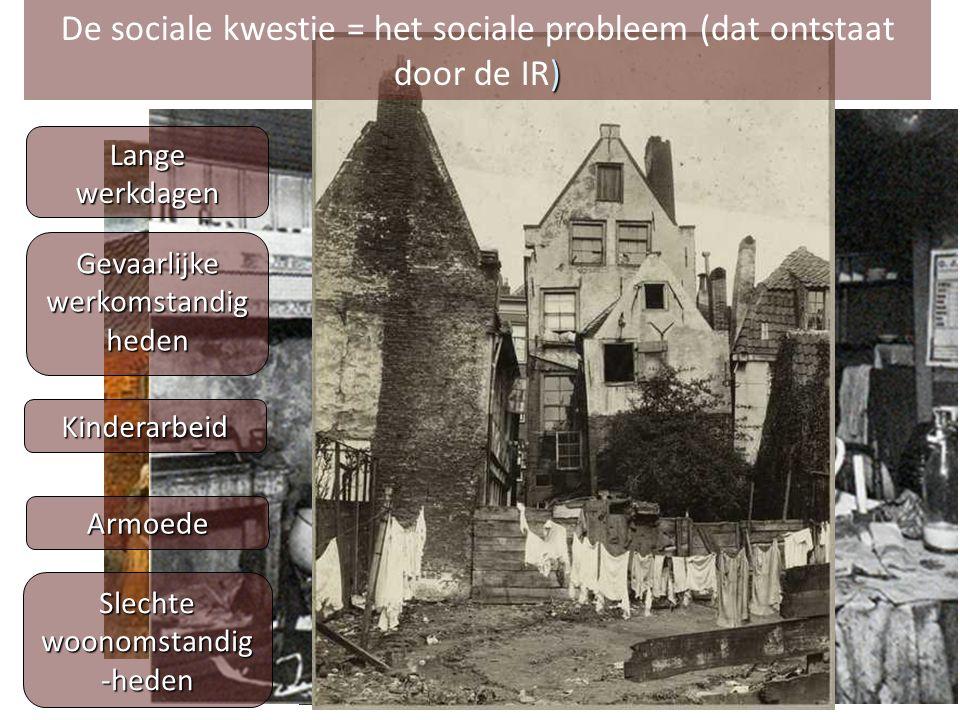 De sociale kwestie = het sociale probleem (dat ontstaat door de IR)