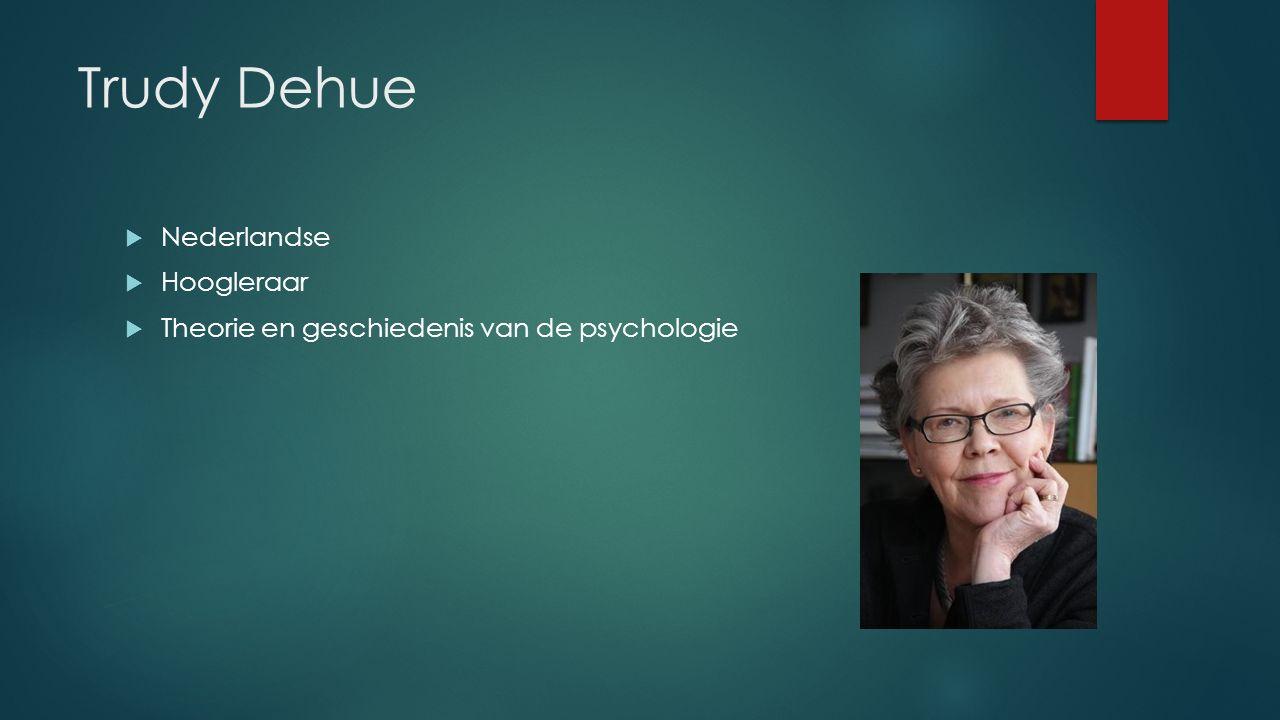 Trudy Dehue Nederlandse Hoogleraar
