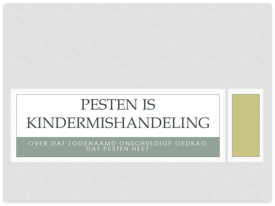 Pesten is kindermishandeling