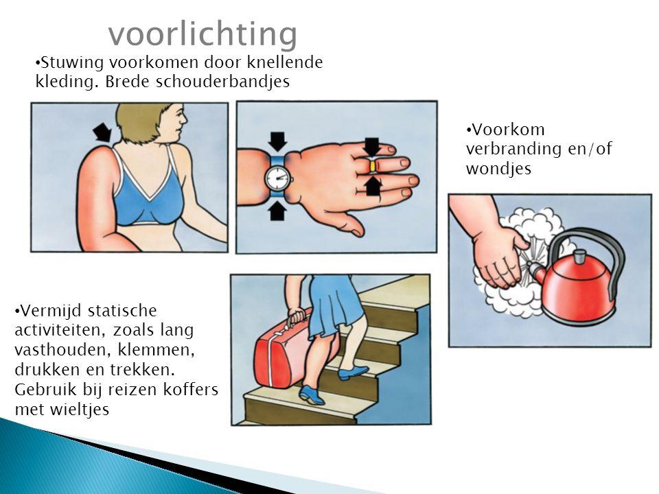voorlichting Stuwing voorkomen door knellende kleding. Brede schouderbandjes. Voorkom verbranding en/of wondjes.