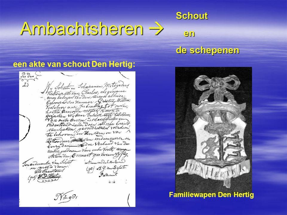 Ambachtsheren  Schout en de schepenen een akte van schout Den Hertig: