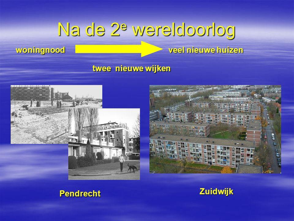 Na de 2e wereldoorlog woningnood veel nieuwe huizen twee nieuwe wijken