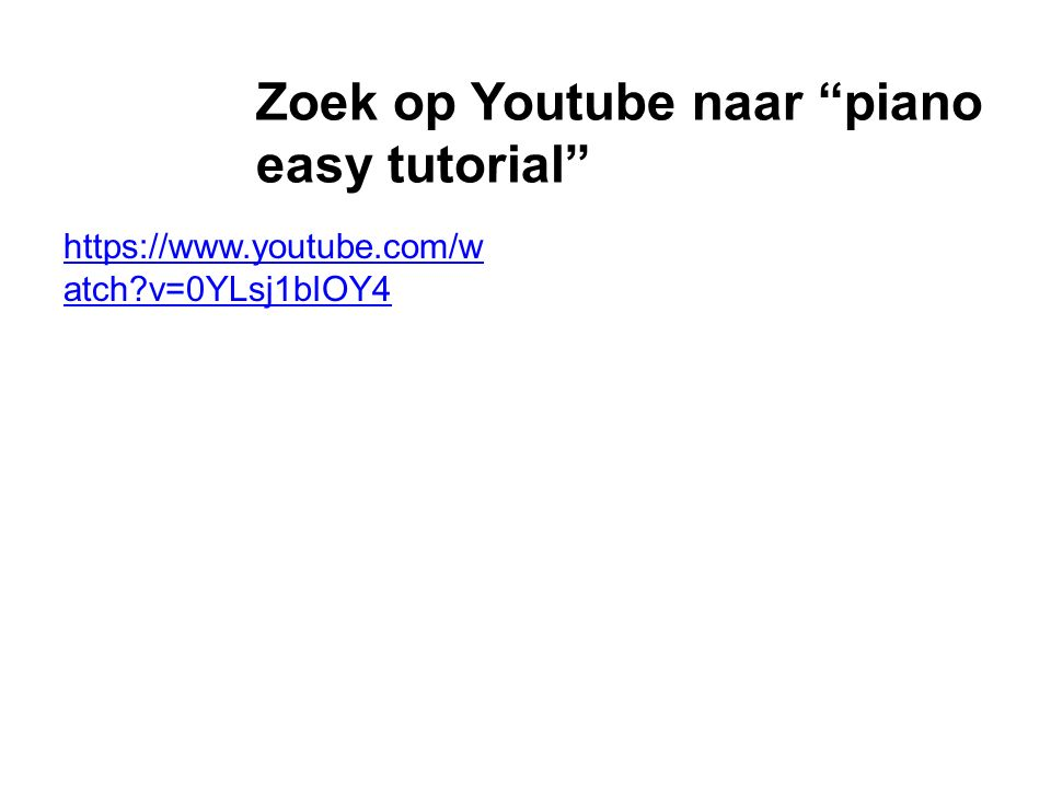 Zoek op Youtube naar piano easy tutorial