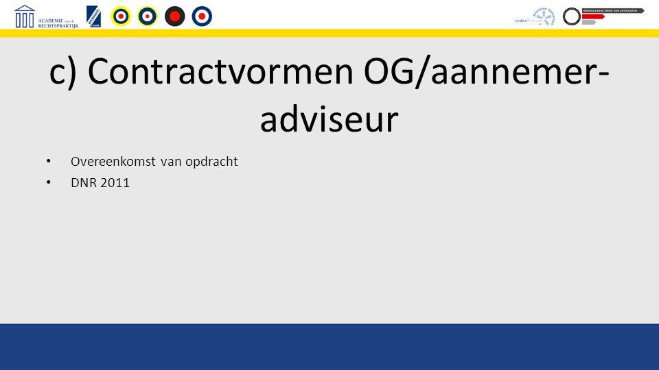 c) Contractvormen OG/aannemer-adviseur