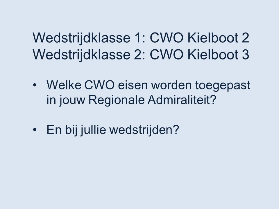 Wedstrijdklasse 1: CWO Kielboot 2 Wedstrijdklasse 2: CWO Kielboot 3