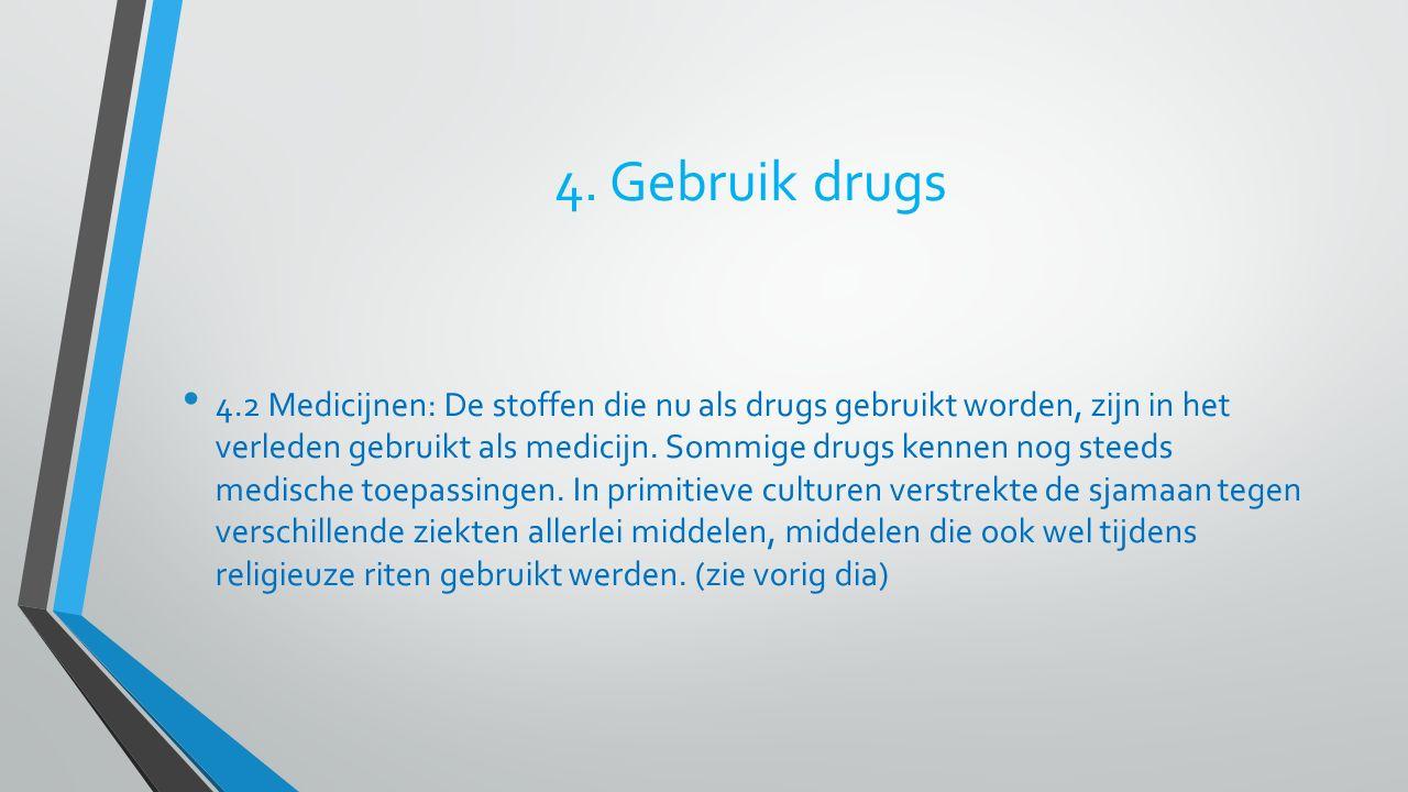 4. Gebruik drugs
