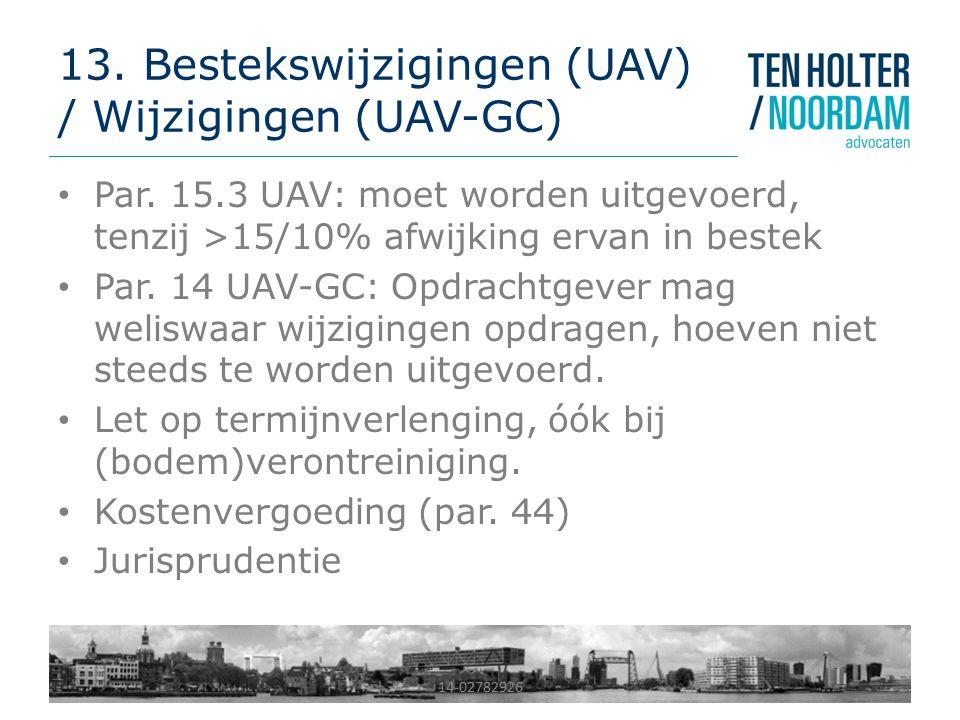13. Bestekswijzigingen (UAV) / Wijzigingen (UAV-GC)