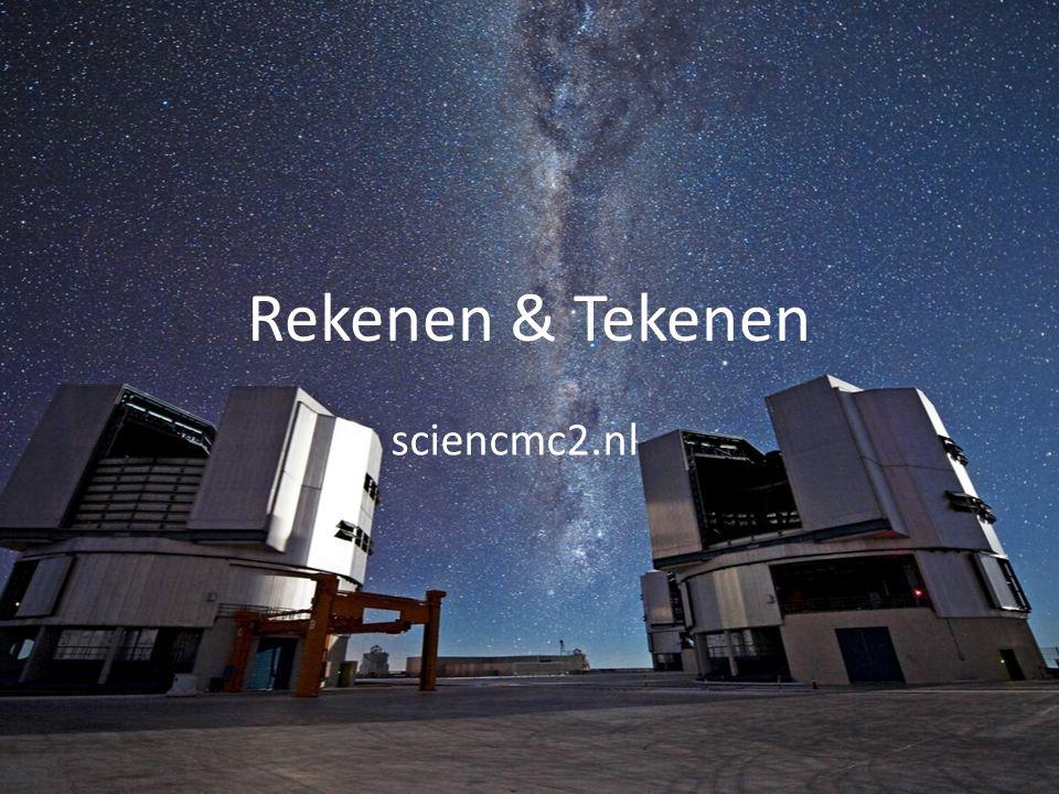 Rekenen & Tekenen sciencmc2.nl