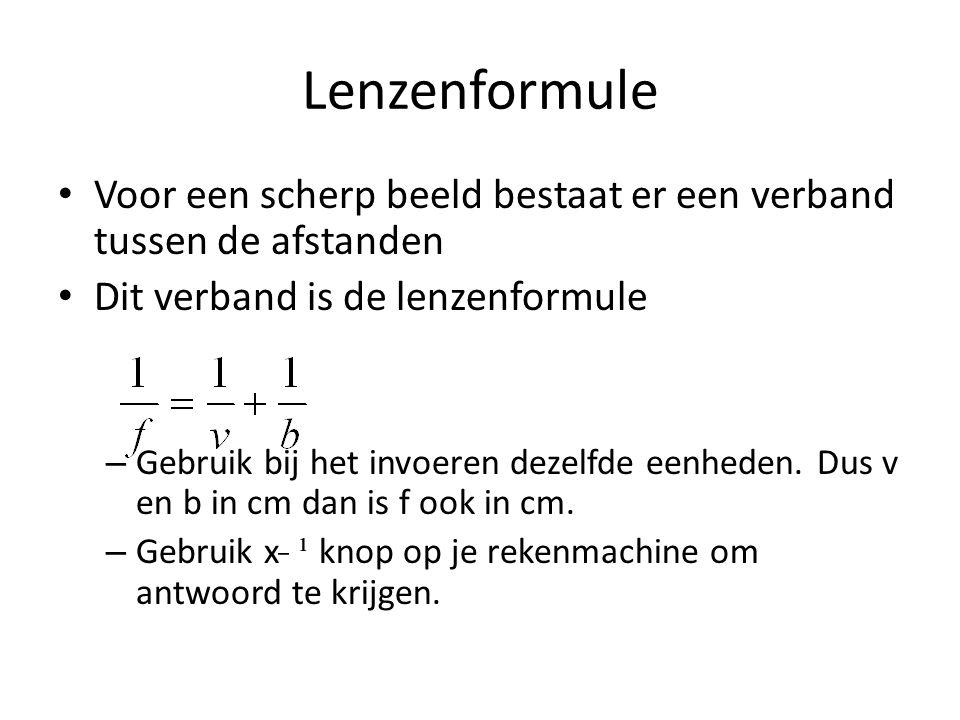 Lenzenformule Voor een scherp beeld bestaat er een verband tussen de afstanden. Dit verband is de lenzenformule.