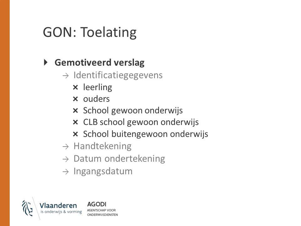 GON: Toelating Gemotiveerd verslag Identificatiegegevens Handtekening