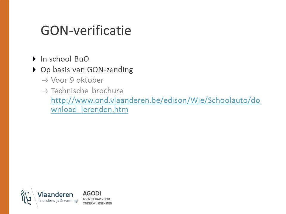 GON-verificatie In school BuO Op basis van GON-zending Voor 9 oktober