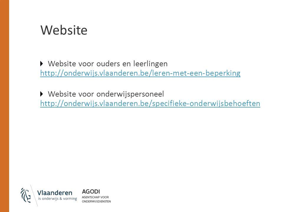 Website Website voor ouders en leerlingen http://onderwijs.vlaanderen.be/leren-met-een-beperking.