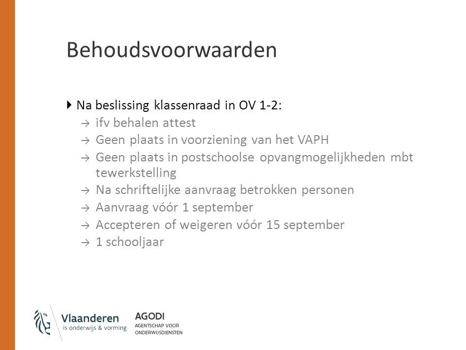 Behoudsvoorwaarden Na beslissing klassenraad in OV 1-2: