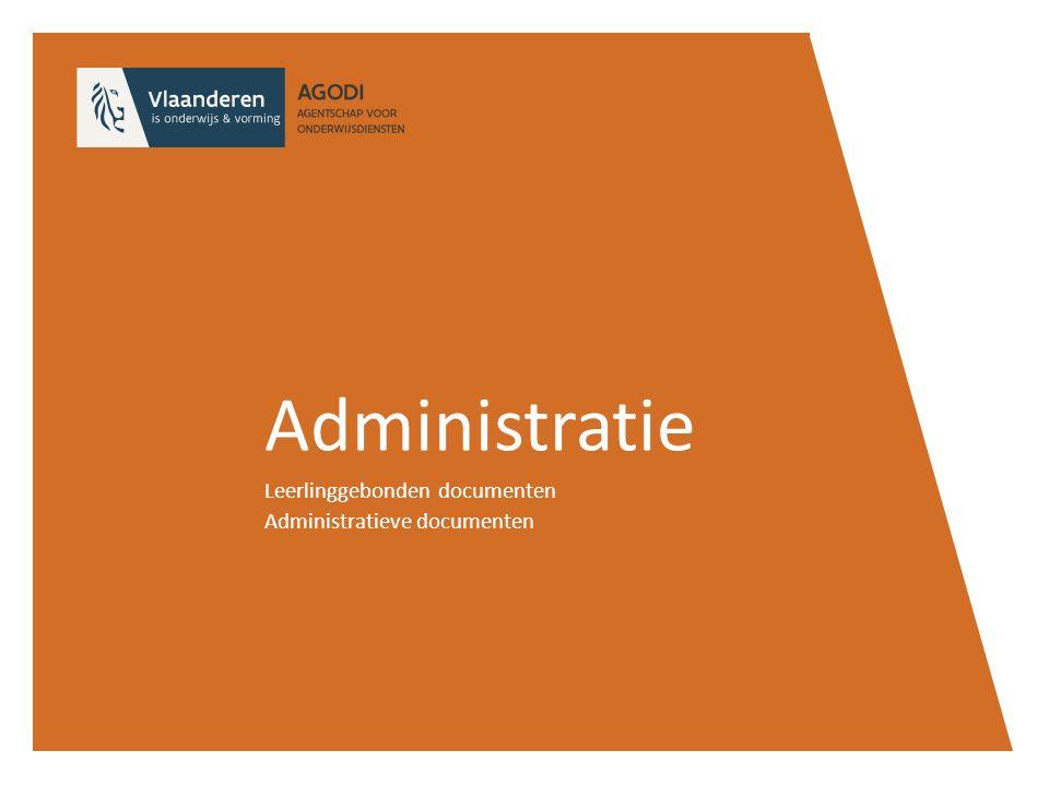 Leerlinggebonden documenten Administratieve documenten
