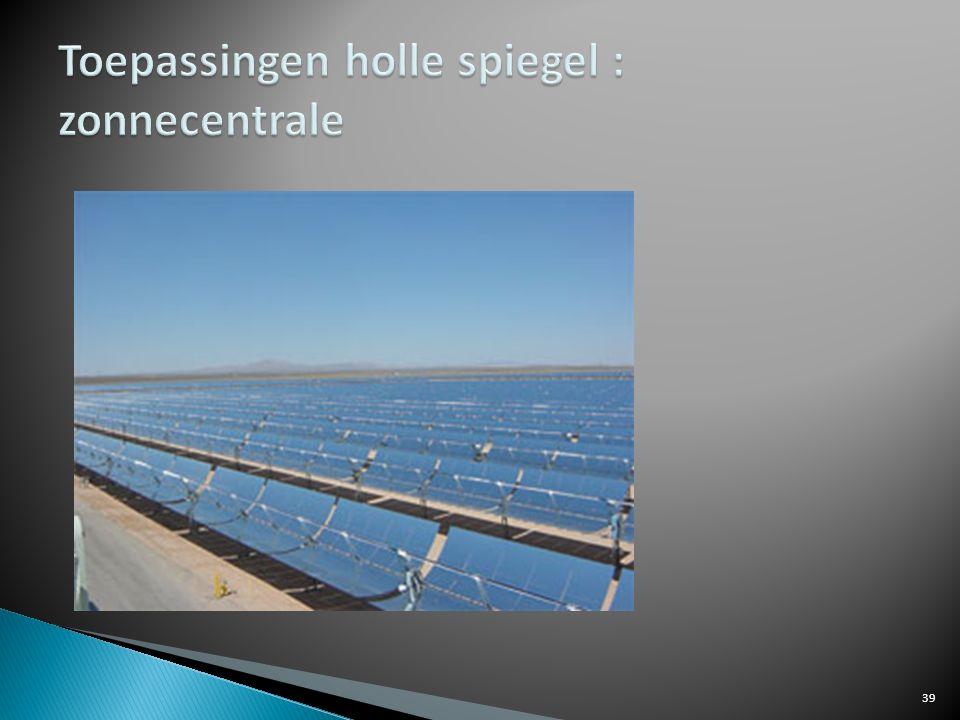 Toepassingen holle spiegel : zonnecentrale