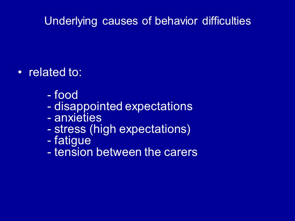 Underlying causes of behavior difficulties